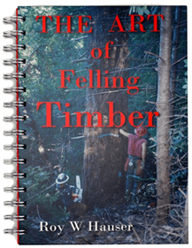 The art of felling timber spiral bound book